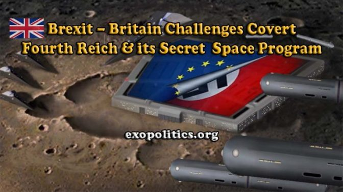 Exopolitics » Brexit – Britain Challenges Covert Fourth Reich & its Secret Space Program