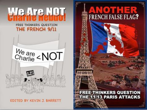 "Get up to speed on recent French false flags - read ""We Are NOT Charlie Hebdo"" and ""ANOTHER French False Flag"""