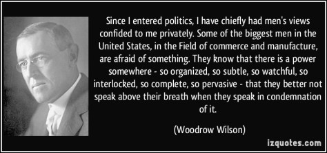 quote-since-i-entered-politics-i-have-chiefly-had-men-s-views-confided-to-me-privately-some-of-the-woodrow-wilson-355378