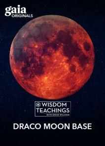 Wisdom Teachings: [#179] Draco Moon Base Video