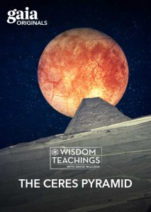 Wisdom Teachings: [#180] The Ceres Pyramid Video