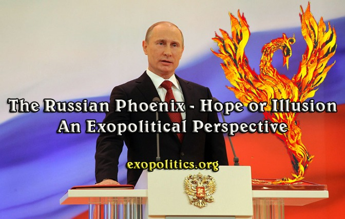 Exopolitics » The Russian Phoenix – Hope or Illusion – An Exopolitical Perspective