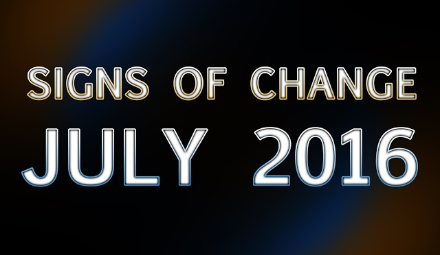 Signs of Change for July 2016 | A Compilation of World Events (Video) | Stillness in the Storm