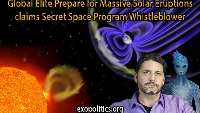 Exopolitics » Global Elite Prepare for Massive Solar Eruptions claims Secret Space Program Whistleblower