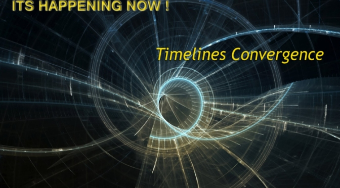 Timelines Convergence / written by EM on 25th of July 2016 – The World Of Truth