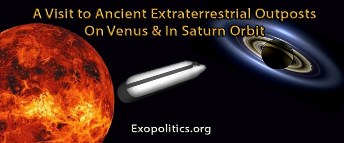 Exopolitics » A Visit to Ancient Extraterrestrial Outposts on Venus & in Saturn Orbit