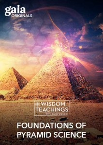 Wisdom Teachings: [#181] Foundations of Pyramid Science Video