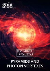 Wisdom Teachings: [#182] Pyramids and Photon Vortexes Video