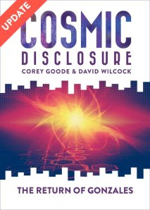 Cosmic Disclosure: The Return of Gonzales Video