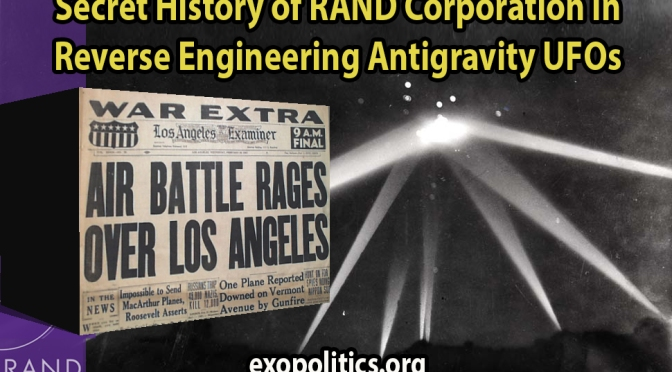 Exopolitics » Secret History of RAND Corporation in Reverse Engineering Antigravity UFOs
