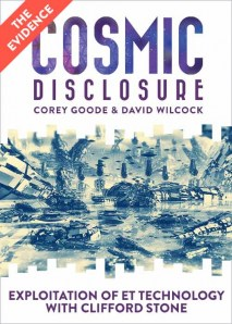Cosmic Disclosure: Exploitation of E.T. Technology with Clifford Stone Video