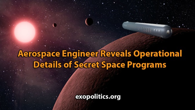 Exopolitics » Aerospace Engineer Reveals Operational Details of Secret Space Programs