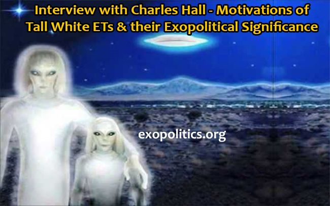 Interview with Charles Hall- Motivations of Tall White ETs & their Exopolitical Significance — Exopolitics