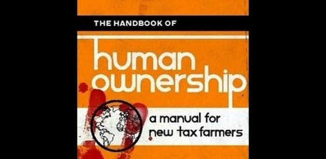 The Handbook of Human Ownership: Why Humans are the Livestock of the Ruling Class