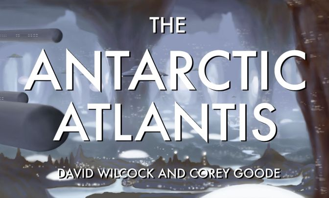 New Movie-Length Video: The Antarctic Atlantis [MUST SEE!!]