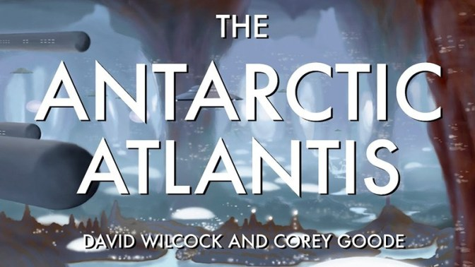David Wilcock & Corey Goode: The Antarctic Atlantis – History of the Illuminati ~ Conscious Life Expo 2017 Notes – Prepare for Change
