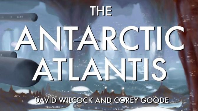 David Wilcock & Corey Goode: The Antarctic Atlantis – History of the Illuminati ~ Conscious Life Expo 2017 Notes – Prepare for Change