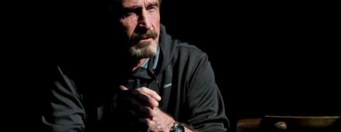 John McAfee: CIA Would Rather Suicide Me Than Protect Americans – Your News Wire