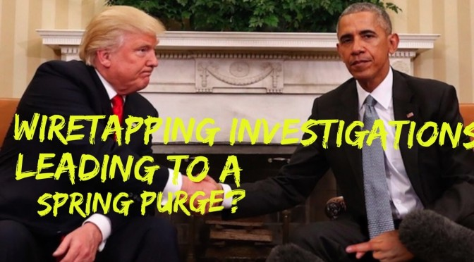 Mar6 – Wiretapping Investigations Leading to a Spring Purge? – YouTube