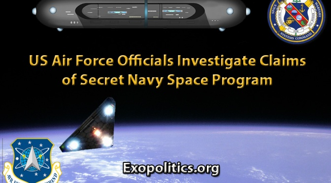 US Air Force Officials Investigate Claims of Secret Navy Space Program » Exopolitics