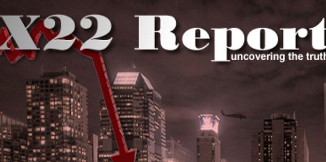 X22Report Chaos Around the World Begins on Schedule, Ushering in the Economic Crisis – Episode 122