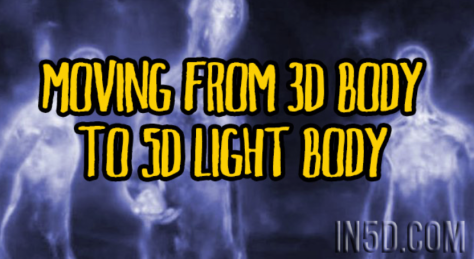 Moving From 3D Body To 5D Light Body
